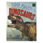 100 Facts Dinosaurs – 9781848109124 – IM(03)