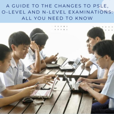 A Guide to the Changes to PSLE, O-Level and N-Level Examinations: All You Need to Know